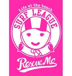 Surf league beach girl rescue me vector image vector image