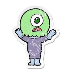 Distressed sticker of a cartoon cyclops alien vector