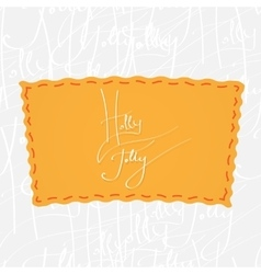 Holly Jolly Handwritten calligraphy over vector image