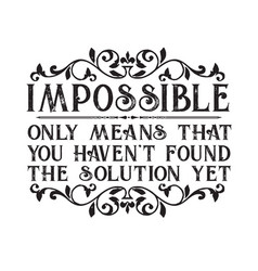 business motivation quote impossible only means vector image
