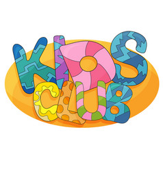 kids club cartoon logo colorful bubble vector image