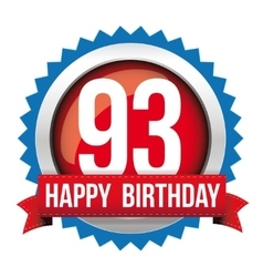 Ninety three years happy birthday badge ribbon vector image