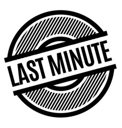 last minute black stamp vector image