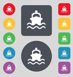 ship icon sign A set of 12 colored buttons Flat vector image