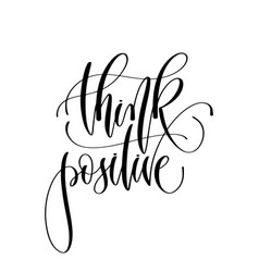 think positive - hand lettering inscription text vector image