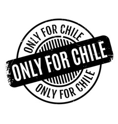 Only for chile rubber stamp vector