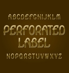 perforated label typeface golden font isolated vector image
