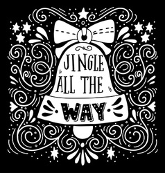 Jingle all the way Winter holiday saying Hand vector image vector image