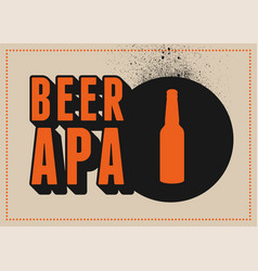 beer apa typography vintage style poster design vector image