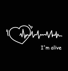 I am alive poster with heartbeat cardiogram on vector