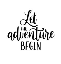 Let the adventure begin lettering vector