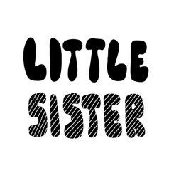 little sister lettering inscription round cartoon vector image