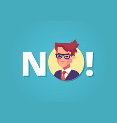 Angry businessman and word no protest vector