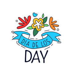 dia de los day logo mexican day of the dead vector image