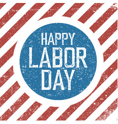 Happy labor day american flag background grunge vector