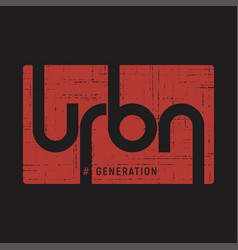 Urban generation t-shirt and apparel vector