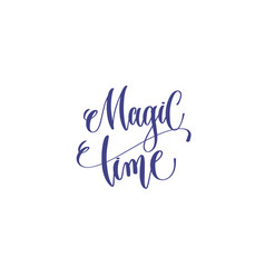 magic time - hand lettering inscription to winter vector image