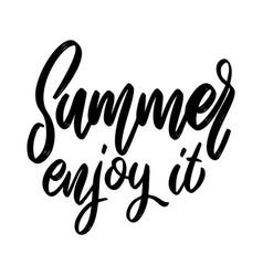 summer enjoy it lettering phrase on white vector image