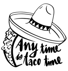 Word expression for anytime is taco time vector