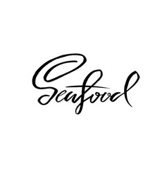 Seafood handdrawn brush pen inc lettering could vector