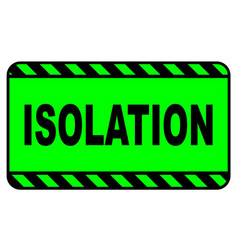 Green isolation sign sign vector