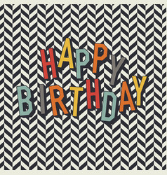 vintage birthday card diagonal lines and colorful vector image
