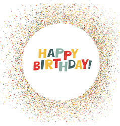 Happy birthday lettering on holidays colorful vector
