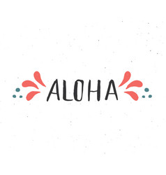 Aloha lettering handwritten sign hand drawn vector