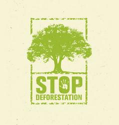 stop deforestation eco green banner organic vector image