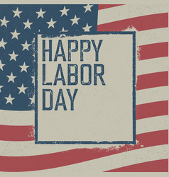 Happy labor day on grunge united states of vector