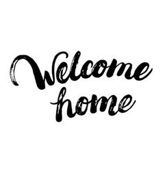 Welcome home hand written calligraphy lettering vector image