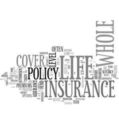 Whole of life insurance text word cloud concept vector