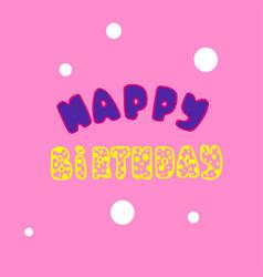 Happy birthday inscription vector