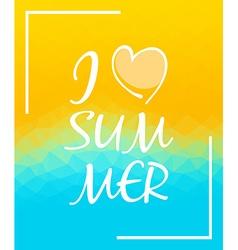 I love summer over triangular background vector