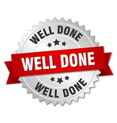 Well done 3d silver badge with red ribbon vector