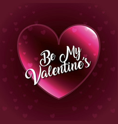 be my valentines heart love glow falling hearts vector image