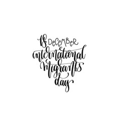 international migrants day hand lettering vector image vector image