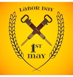 May 1st labor day crossed jackhammers vector