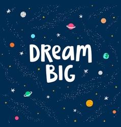 Dream big vector