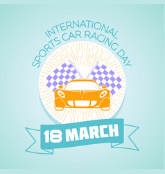 18 march international sports car racing day vector