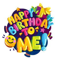 happy birthday to me color vector image