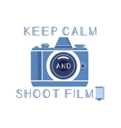 keep calm and shoot film vector image