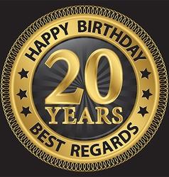 20 years happy birthday best regards gold label vector image