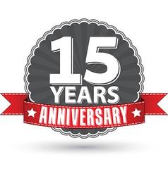 Celebrating 15 years anniversary retro label vector