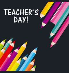 Teachers day greeting pencil colors ruler on black vector