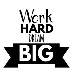 work hard stay humble lettering vector image