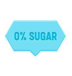 Zero percent sugar banner hexagon speech bubble vector