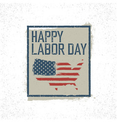 happy labor day on grunge united states of vector image vector image