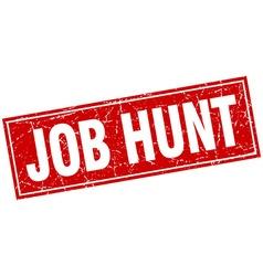 Job hunt red square grunge stamp on white vector