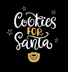 cookies for santa christmas ink lettering phrase vector image